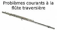 Problèmes courants à la flûte traversière