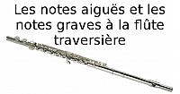Les notes aiguës et les notes graves à la flûte traversière